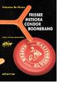 Frisbee, meteora, condor, boomerang