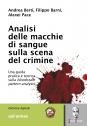 Analisi delle macchie di sangue sulla scena del crimine - Edizione digitale