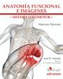 Anatomía funcional e imágenes - Edición española