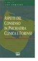 Aspetti del consenso in psichiatria clinica e forense