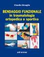 Bendaggio funzionale in traumatologia ortopedica e sportiva - Functional Bandaging in Orthopedic and Sports Traumatology