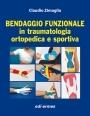 Bendaggio funzionale in traumatologia ortopedica e sportiva - Edizione digitale