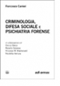 Criminologia, difesa sociale e psichiatria forense