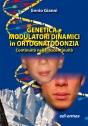Genetica e modulatori dinamici in ortognatodonzia