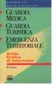Guardia medica, guardia turistica, emergenza territoriale