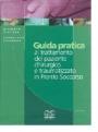 Guida pratica al trattamento del paziente chirurgico e traumatizzato in Pronto Soccorso