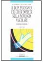 Il duplexscanner e il color Doppler nella patologia vascolare