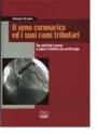 Il seno coronarico ed i suoi rami tributari