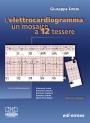 L'elettrocardiogramma: un mosaico a 12 tessere - Edizione digitale