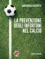 La prevenzione degli infortuni nel calcio - Football Injury Prevention