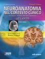 Neuroanatomia nel contesto clinico - Atlante - Edizione digitale