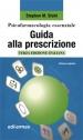 Psicofarmacologia essenziale. Guida alla prescrizione - Edizione digitale