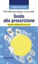Psicofarmacologia essenziale. Guida alla prescrizione - Quarta edizione italiana