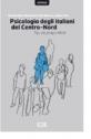 La psicologia degli Italiani del centro-nord