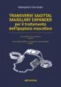 Transverse Sagittal Maxillary Expander per il trattamento dell'ipoplasia mascellare - Transverse Sagittal Maxillary Expander for the Treatment of Maxillary Hypoplasia