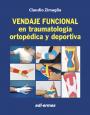 Vendaje funcional en traumatología ortopédica y deportiva - Edición española